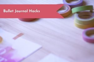 Decorating and making your layouts doesn't have to be hard. Get the top tricks and hacks for maintaining your Bullet Journal easily.