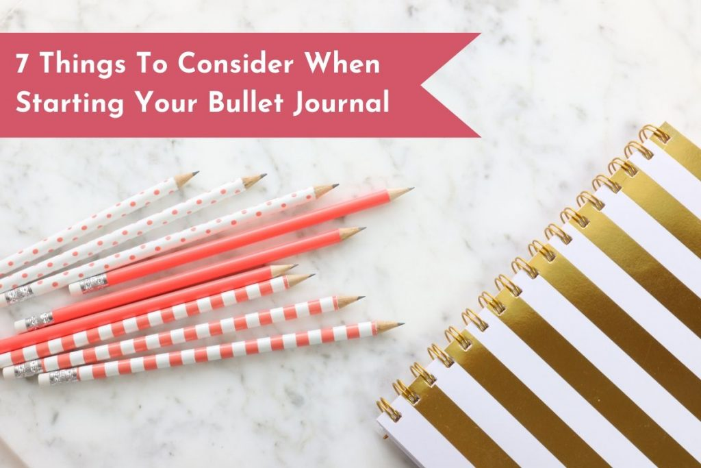 Welcome to the Bullet Journal community! Here are seven things you should consider when starting your own Bullet Journal or DIY Planner!
