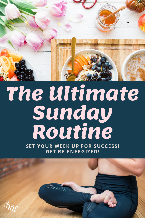 7 of the best things you can do every Sunday that will set your week up for success!