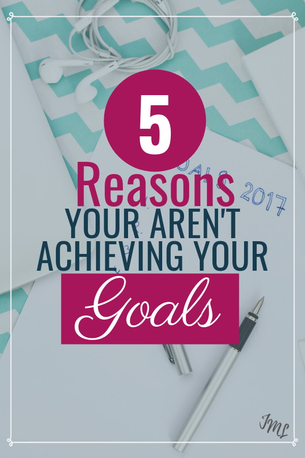 Learn 5 reasons you may be struggling with your goals so that you can learn how to manage them to set yourself up for better success!