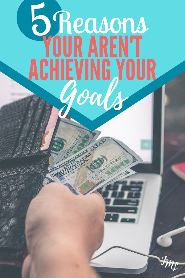 Setting goals is easy! Accomplishing them is the hard part! Discover 5 reasons you may not be achieving your goals!