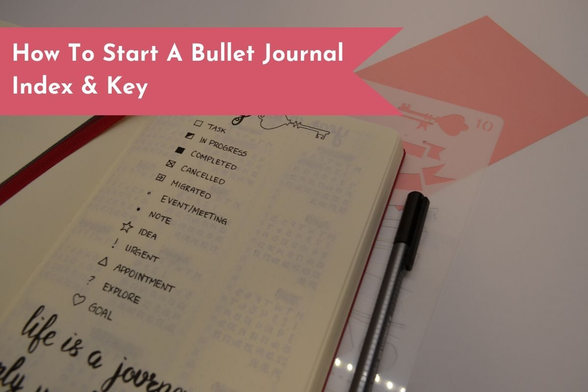 The index and key are the foundation of your Bullet Journal and will define how you plan going forward.
